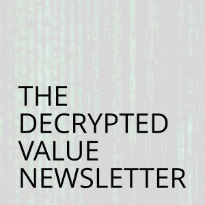 The Decrypted Value Newsletter